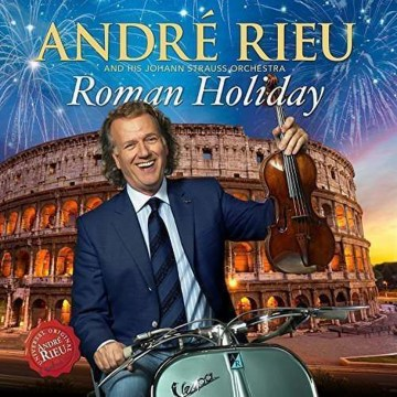 Andre Rieu - Roman Holiday =deluxe=