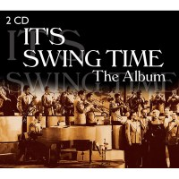 IT'S SWING TIME - The Album - 2 CD